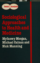 Sociological Approaches to Health and Medicine