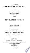 Parochial Sermons Illustrative Of The Importance Of The Revelation Of God In Jesus Christ