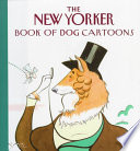 The New Yorker Book of Dog Cartoons