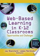Web Based Learning in K 12 Classrooms