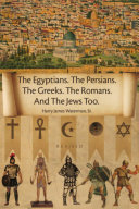 download ebook the egyptians. the persians. the greeks. the romans. and the jews too. pdf epub