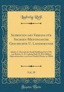Schriften des Vereins für Sachsen-Meiningische Geschichte U. Landeskunde, Vol. 39