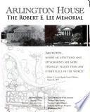 Arlington House  the Robert E  Lee Memorial Book PDF