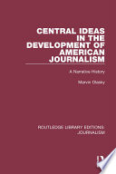 Central Ideas in the Development of American Journalism
