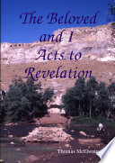 The Beloved and I ~ Acts to Revelation