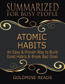 Atomic Habits - Summarized for Busy People: An Easy & Proven Way to Build Good Habits & Break Bad Ones: Based on the Book by James Clear Book