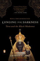 Longing For Darkness : europe, india, and elsewhere--the spiritual traditions of the...