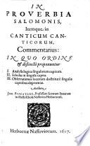 IN PROVERBIA SALOMONIS, Itemque in CANTICUM CANTICORUM Commentarius