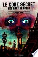 Parisis Code - tome 2 - Le Code secret des rues de Paris