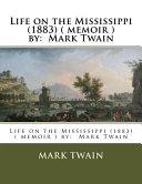Life on the Mississippi  1883    Memoir   By  Mark Twain