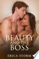 Beauty and The Boss  A BWWM Interracial Multiracial Erotic Romance