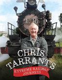 Chris Tarrant s Extreme Railway Journeys