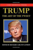 TRUMP   THE ART OF THE TWEET