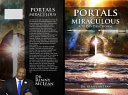 Portals Into the Miraculous