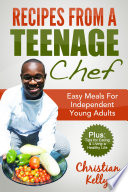 Recipes from a Teenage Chef