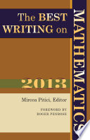 The Best Writing on Mathematics 2013 Writing From Around The World Featuring Promising New