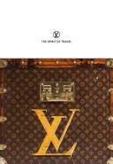 Louis Vuitton  The Spirit of Travel
