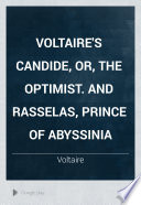 Voltaire s Candide or The optimist  in tr   and Rasselas prince of Abyssinia by S  Johnson