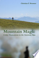 Mountain Magic : Celtic Shamanism in the Austrian Alps