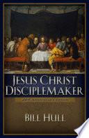 Jesus Christ Disciplemaker