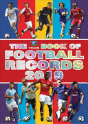 The Vision Book Of Football Records 2019 : records book. crammed with records,...