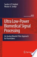 Ultra Low Power Biomedical Signal Processing