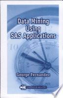 Data Mining Using SAS Applications