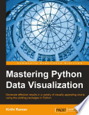 Mastering Python Data Visualization