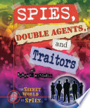 Spies Double Agents And Traitors