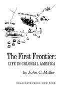 The First Frontier Life In Colonial America