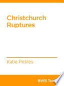 Christchurch Ruptures More Than Rupture The Surface Of The City