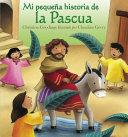 Mi Pequena Historia de La Pascua  My Little Easter Story