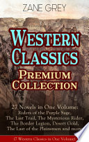 download ebook western classics premium collection – 27 novels in one volume: riders of the purple sage, the last trail, the mysterious rider, the border legion, desert gold, the last of the plainsmen and more pdf epub