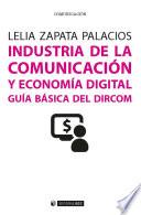 Industria de la comunicaci  n y econom  a digital