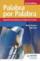Palabra Por Palabra  Spanish Vocabulary for Edexcel A level