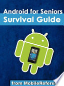 Android for Seniors Survival Guide  Step by Step Introduction to Android Phones and Tablets for Beginners