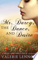 Mr. Darcy, the Dance, and Desire