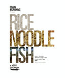 Rice, Noodle, Fish : innovative new take on the...
