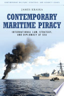 Contemporary Maritime Piracy  International Law  Strategy  and Diplomacy at Sea