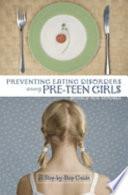 Preventing Eating Disorders Among Pre Teen Girls