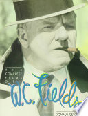 The Complete Films Of W C Fields