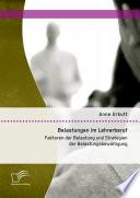 Belastungen im Lehrerberuf: Faktoren der Belastung und Strategien der Belastungsbewältigung