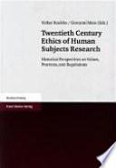 Twentieth Century Ethics Of Human Subjects Research