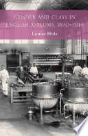 Gender and Class in English Asylums  1890 1914