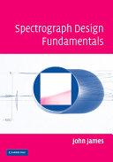Spectrograph Design Fundamentals