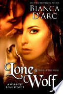 Lone Wolf : a werewolf who suddenly has extra,...