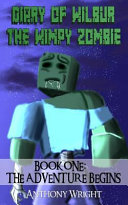 Diary of Wilbur the Wimpy Minecraft Zombie