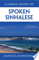 A SIMPLE GUIDE TO SPOKEN SINHALESE