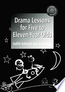 Drama Lessons for Five to Eleven Year-Olds