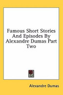 Famous Short Stories and Episodes by Alexandre Dumas Part Two